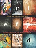Griefland: An Intimate Portrait of Love, Loss, and Unlikely Friendship (0762780843) by Bacon, Armen
