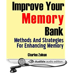 Improve Your Memory Bank: Methods And Strategies for Enhancing Memory