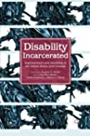 Disability Incarcerated: Imprisonment...