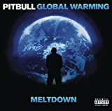 Global Warming: Meltdown (Deluxe Version) Pitbull