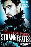 Strange Fates (Nyx Fortuna) by Marlene Perez