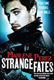 Strange Fates (Nyx Fortuna) by Marlene Perez