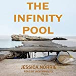 The Infinity Pool | Jessica Norrie