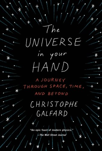 The Universe in Your Hand: A Journey Through Space, Time, and Beyond [Galfard, Christophe] (Tapa Blanda)
