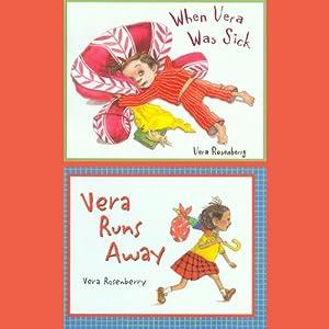When Vera Was Sick / Vera Runs Away | [Vera Rosenberry]