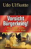 Vorsicht Bürgerkrieg!: Was lange gärt, wird endlich Wut title=