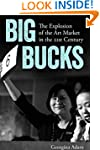 Big Bucks: The Explosion of the Art M...