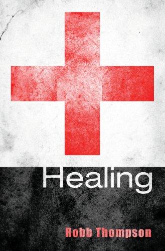 Healing, by Robb D. Thompson