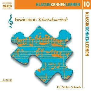 Faszination Schostakowitsch (KlassikKennenLernen 10) Hörbuch