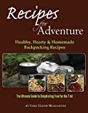 img - for Recipes for Adventure: Healthy, Hearty and Homemade Backpacking Recipes book / textbook / text book