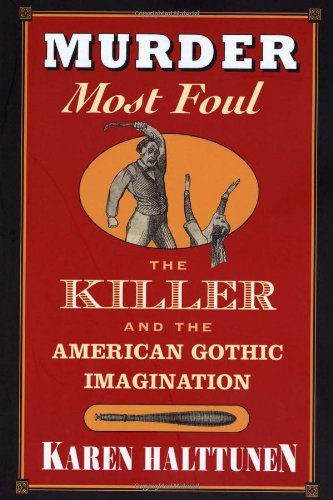 Murder Most Foul: The Killer and the American Gothic...