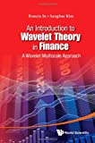 An Introduction to Wavelet Theory in Finance