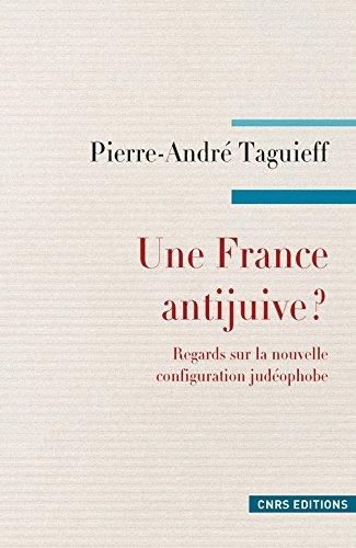 Une France antijuive ? Regards sur la nouvelle configuration judéophobe