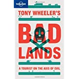 Tony Wheeler's Bad Lands (Lonely Planet Travel Literature)by Wheeler