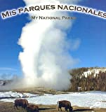 img - for Mis Parques Nacionales / My National Parks (World Around Me Discovery Library) (Spanish Edition) book / textbook / text book