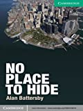 No Place to Hide Level 3 Lower-intermediate (Cambridge English Readers)