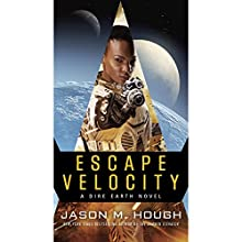 Escape Velocity: A Dire Earth Novel Audiobook by Jason M. Hough Narrated by Simon Vance
