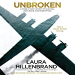 Unbroken: A World War II Story of Survival, Resilience, and Redemption | Laura Hillenbrand