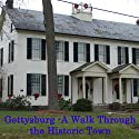 Gettysburg PA: A Walk through the Historic Town Walking Tour by Christine Thomas Narrated by Maureen Reigh Quinn