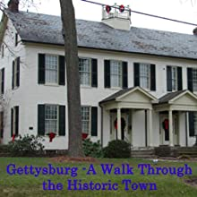 Gettysburg PA: A Walk through the Historic Town  by Christine Thomas Narrated by Maureen Reigh Quinn
