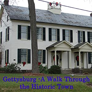 Gettysburg PA: A Walk through the Historic Town Walking Tour