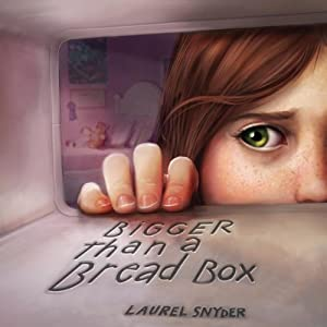 Bigger than a Bread Box | [Laurel Snyder]