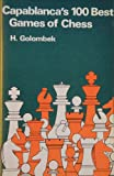 img - for Capablanca's One Hundred Best Games of Chess book / textbook / text book