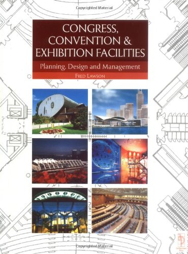 Congress, Convention and Exhibition Facilities: Planning, Design and Management (Architectural Press Planning and Design Series)