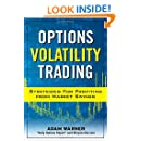 Options Volatility Trading: Strategies for Profiting from Market Swings