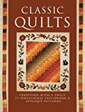img - for Classic Quilts: Traditional with a Twist: 13 Sensational Patchwork & Applique Patterns book / textbook / text book