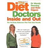 The Diet Doctors Inside and Out: The Full Body Makeover That Gets Resultsby Wendy Denning