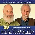 Healthy Sleep Audiobook by Andrew Weil, Rubin Naiman Narrated by Andrew Weil, Rubin Naiman