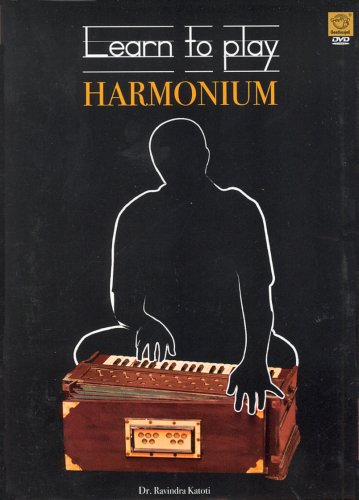 Learn To Play: Harmonium (Indian Music/ Indian Classical/ Instrumental Music/ Dr.Ravindra Katoti/Harmonium/ DVD)