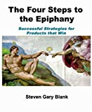 img - for The Four Steps to the Epiphany: Successful Strategies for Products that Win [Paperback] [2005] (Author) Steven Gary Blank book / textbook / text book