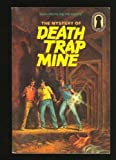 The Mystery of Death Trap Mine (The Three Investigators Mystery Series, 24) (0394864247) by Mary V. Carey