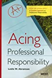 Acing Professional Responsibility (Acing (Thomson West))