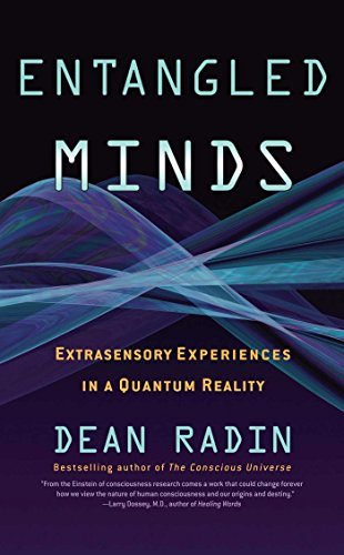 Free downloads ebooks epub Entangled Minds: Extrasensory Experiences in a Quantum Reality  9781416516774 in English by Dean Radin