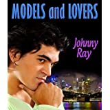 MODELS AND LOVERS, A MODERN DAY ROMANCE