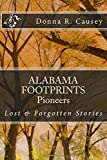 ALABAMA FOOTPRINTS Pioneers: Lost & Forgotten Stories (Volume 3)
