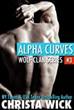 Alpha Curves (Paranormal BBW Shifter Romance): Wolf Clan Book 3
