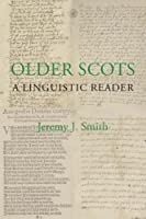 Older Scots: A Linguistic Reader (Scottish Text Society Fifth Series)