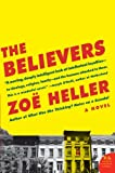The Believers: A Novel (P.S.) (0061430218) by Heller, Zoe