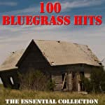 100 Bluegrass Hits - The Essential Co...