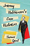 Jeremy Hutchinson's Case Histories: From Lady Chatterley's Lover to Howard Marks (English Edition)