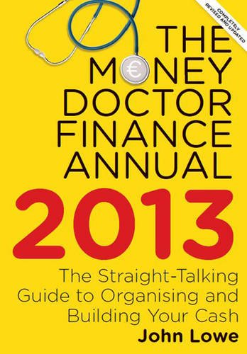 The Money Doctor 2013: Make Your Money Go Further