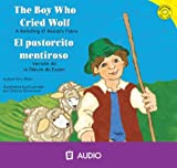 El Pastorcito Mentiroso/ The Boy Who Cried Wolf: Version de la Fabula de Esopo/ A Retelling of Aesops Fable