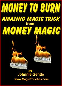 MONEY TO BURN - Amazing Money Magic Trick