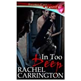 In Too Deep ~ Rachel Carrington