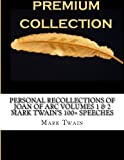 img - for Personal Recollections of Joan of Arc Volumes 1 & 2 Mark Twain?s 100+ speeches book / textbook / text book