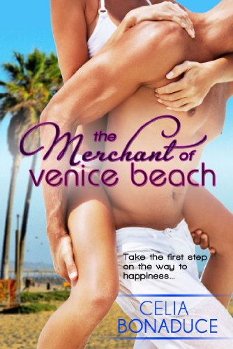 The Merchant of Venice Beach (A Venice Beach Romance) by Celia Bonaduce